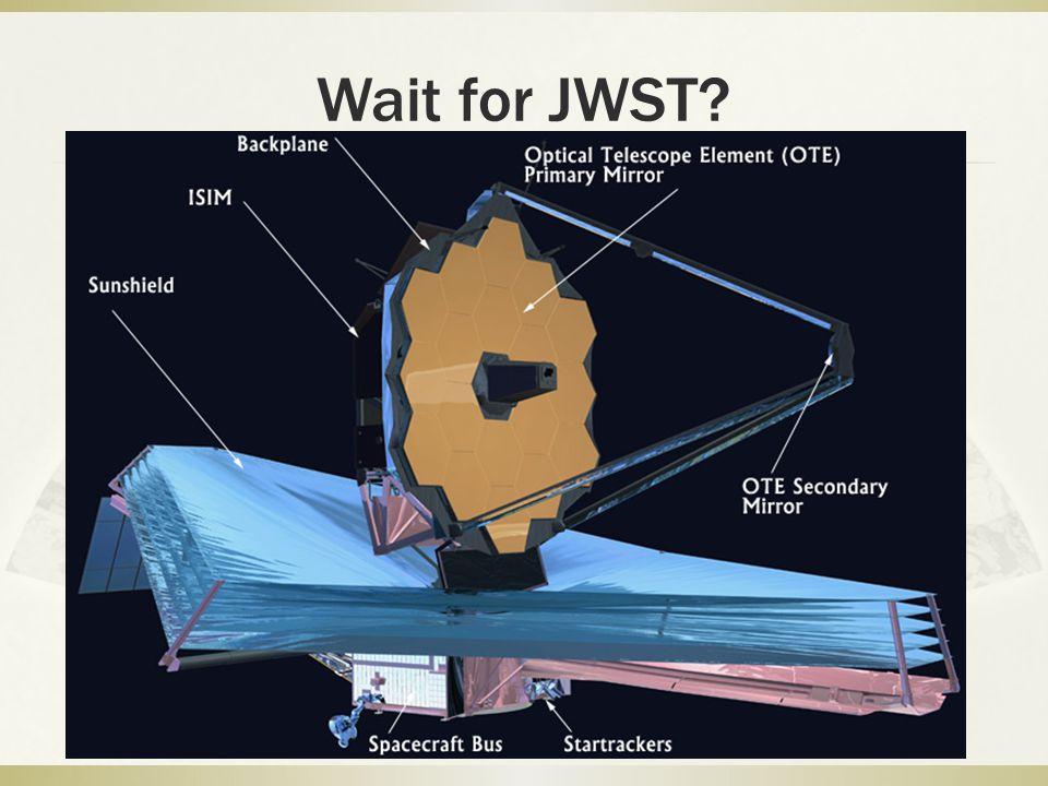 Wait for JWST