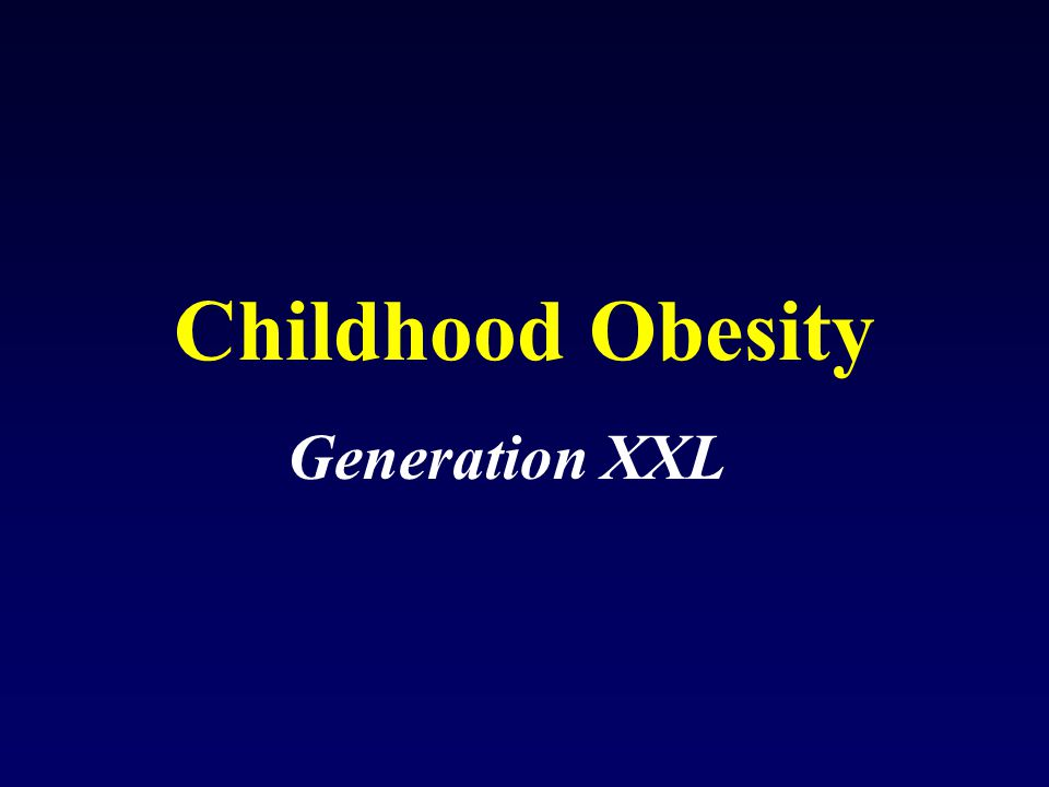 Childhood Obesity Generation XXL