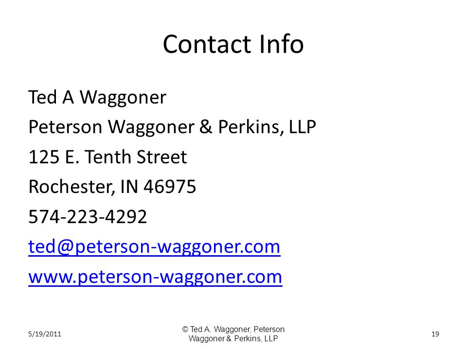 Contact Info Ted A Waggoner Peterson Waggoner & Perkins, LLP 125 E.