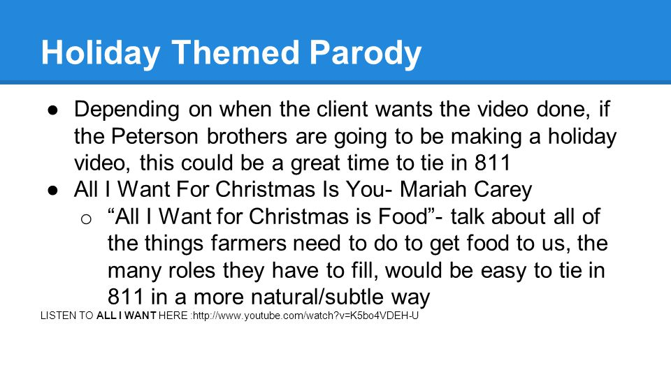 Holiday Themed Parody ●Depending on when the client wants the video done, if the Peterson brothers are going to be making a holiday video, this could