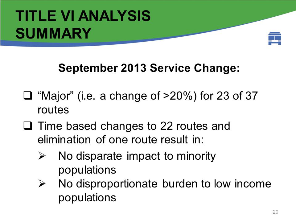 Fta circular background 20 TITLE VI ANALYSIS SUMMARY September 2013 Service Change:  Major (i.e.