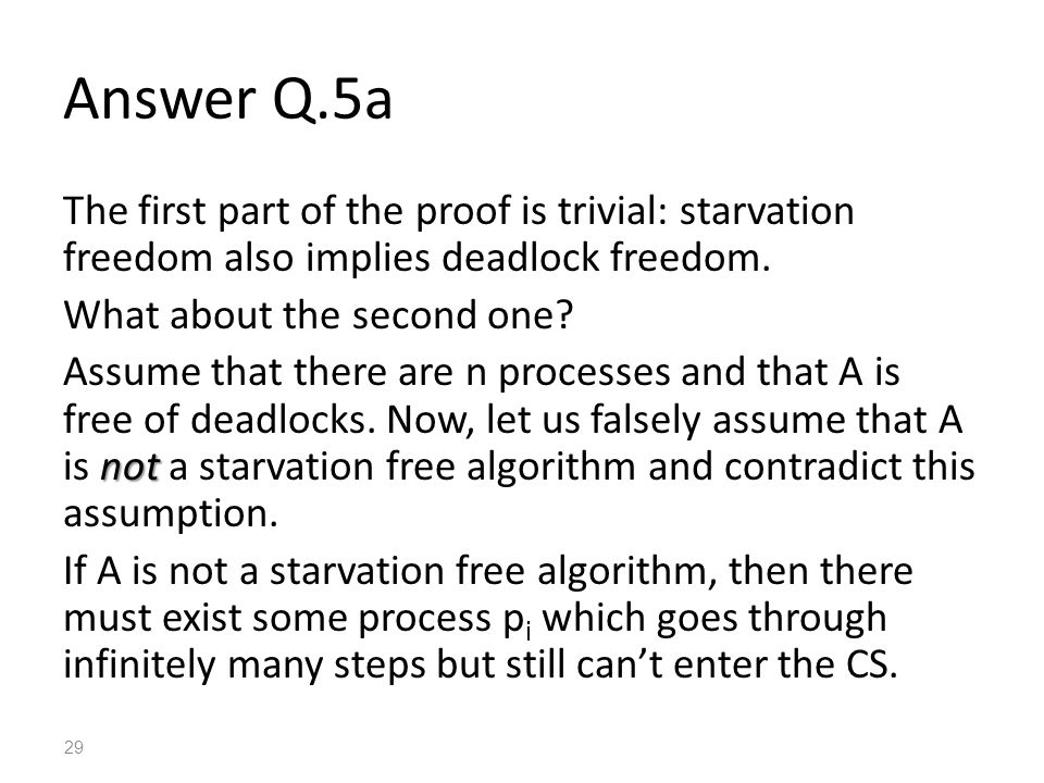 Answer Q.5a The first part of the proof is trivial: starvation freedom also implies deadlock freedom.