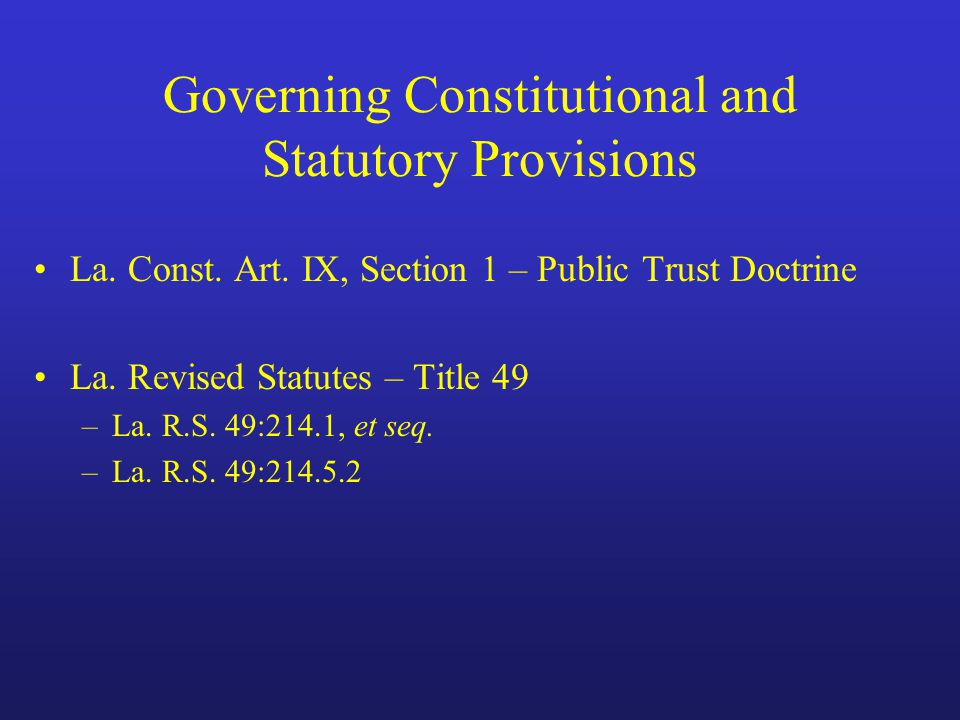 Governing Constitutional and Statutory Provisions La.