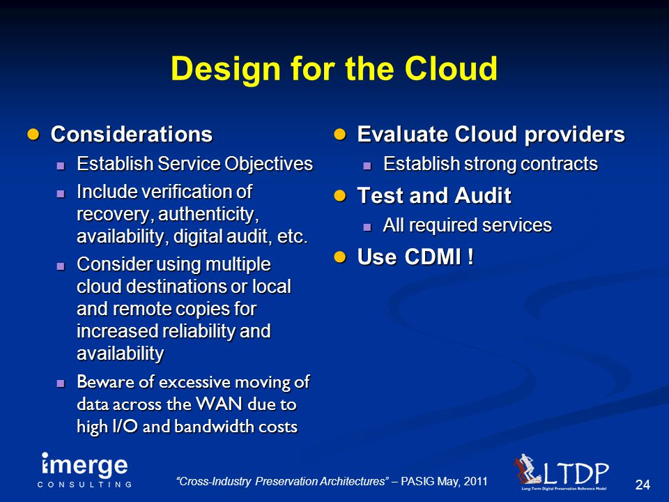 "24 ""Cross-Industry Preservation Architectures"" – PASIG May, 2011 Design for the Cloud ● Considerations Establish Service Objectives Establish Service"