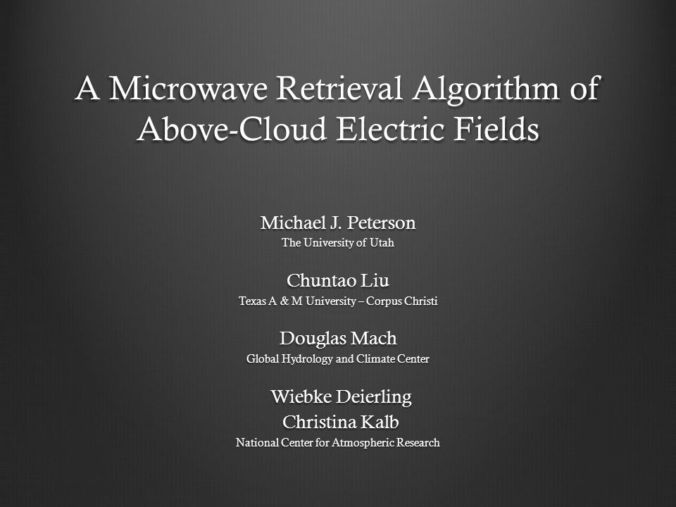 A Microwave Retrieval Algorithm of Above-Cloud Electric Fields Michael J.