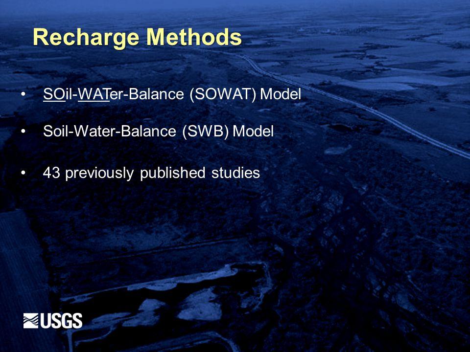 Recharge Methods SOil-WATer-Balance (SOWAT) Model Soil-Water-Balance (SWB) Model 43 previously published studies