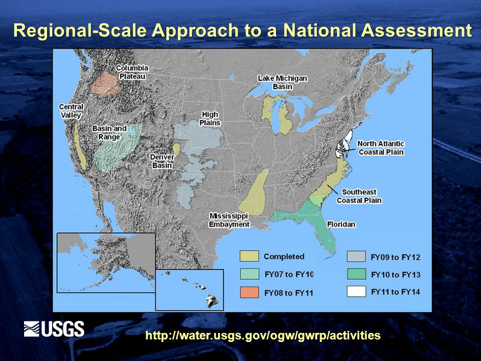 Regional-Scale Approach to a National Assessment http://water.usgs.gov/ogw/gwrp/activities