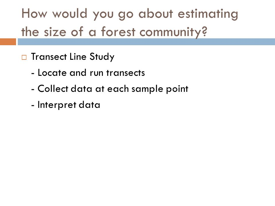 How would you go about estimating the size of a forest community.