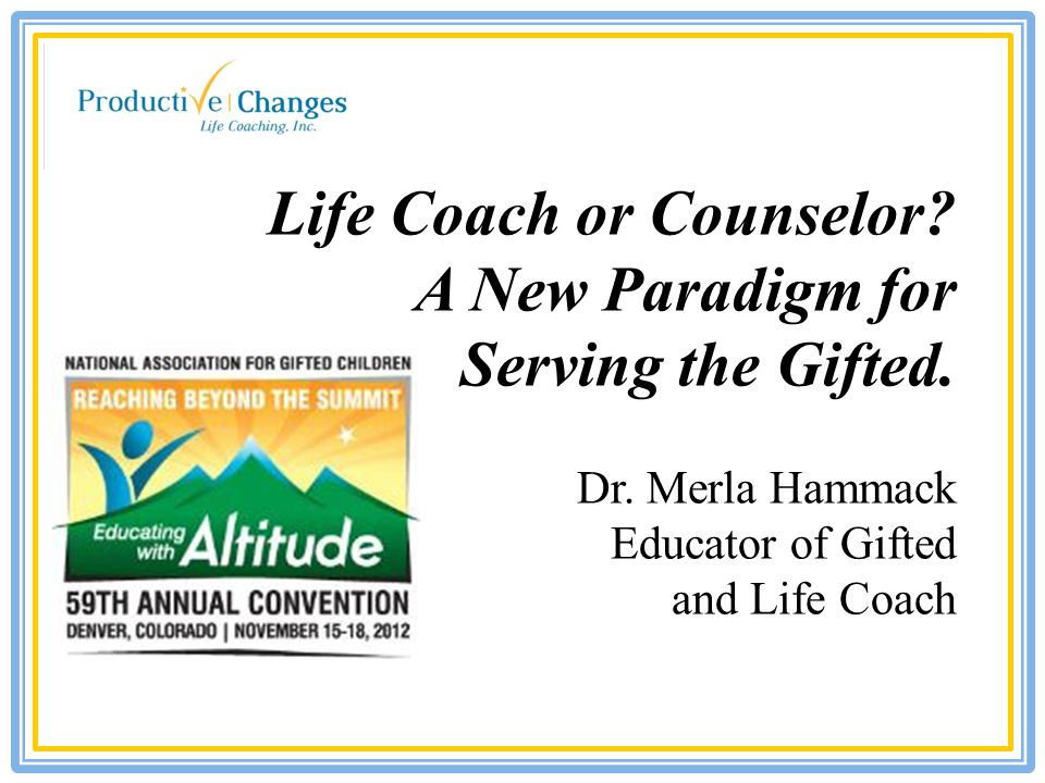 What a Life Coach Does … A life coach does mentor and guide.