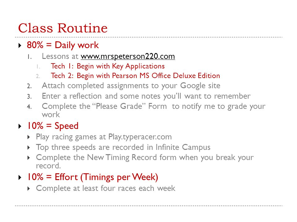 Class Routine  80% = Daily work 1.Lessons at www.mrspeterson220.comwww.mrspeterson220.com 1.