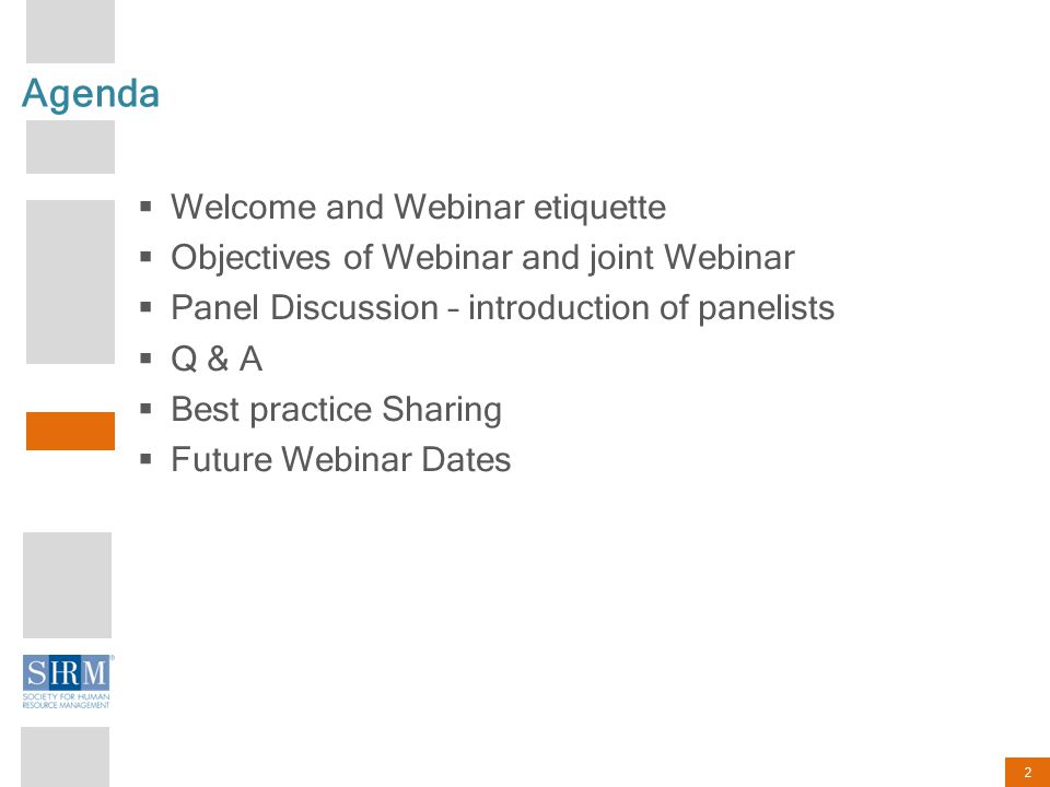 2 Agenda  Welcome and Webinar etiquette  Objectives of Webinar and joint Webinar  Panel Discussion – introduction of panelists  Q & A  Best practice Sharing  Future Webinar Dates