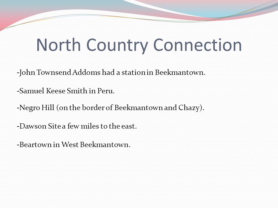 North Country Connection -John Townsend Addoms had a station in Beekmantown.