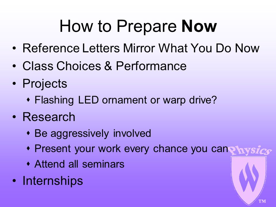 How to Prepare Now Reference Letters Mirror What You Do Now Class Choices & Performance Projects  Flashing LED ornament or warp drive.