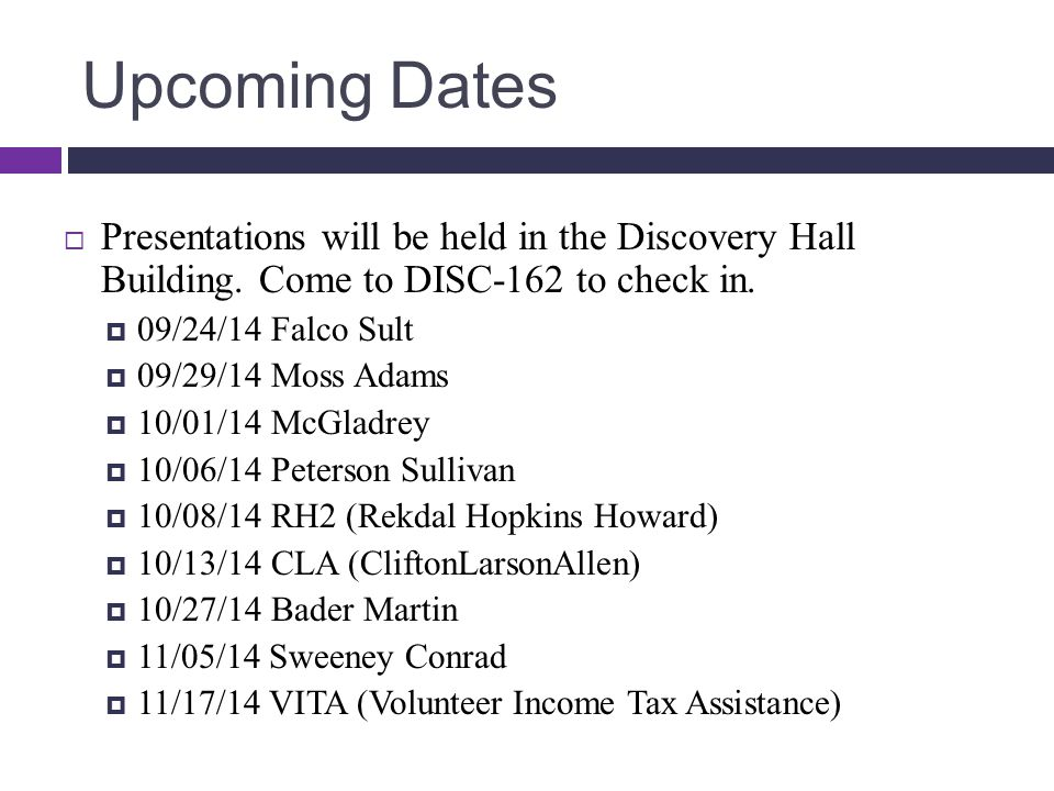 Upcoming Dates  Presentations will be held in the Discovery Hall Building.