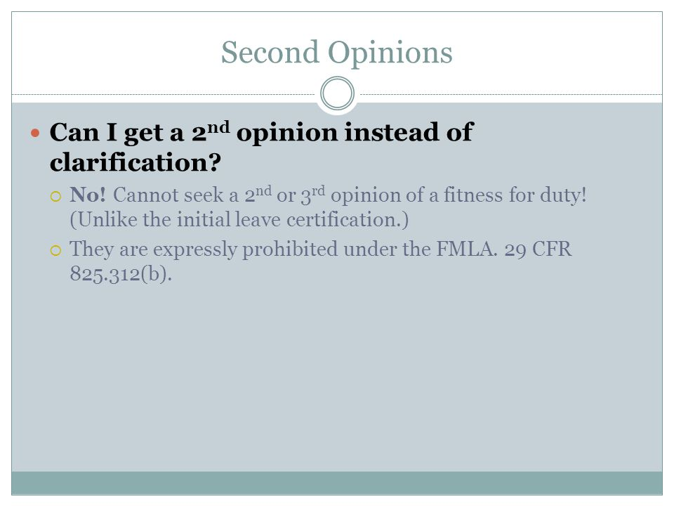 Second Opinions Can I get a 2 nd opinion instead of clarification.