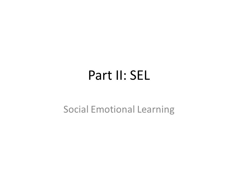 Part II: SEL Social Emotional Learning