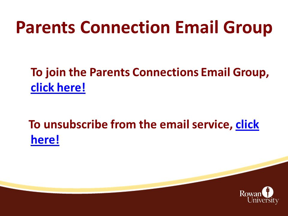 Parents Connection Email Group To join the Parents Connections Email Group, click here.