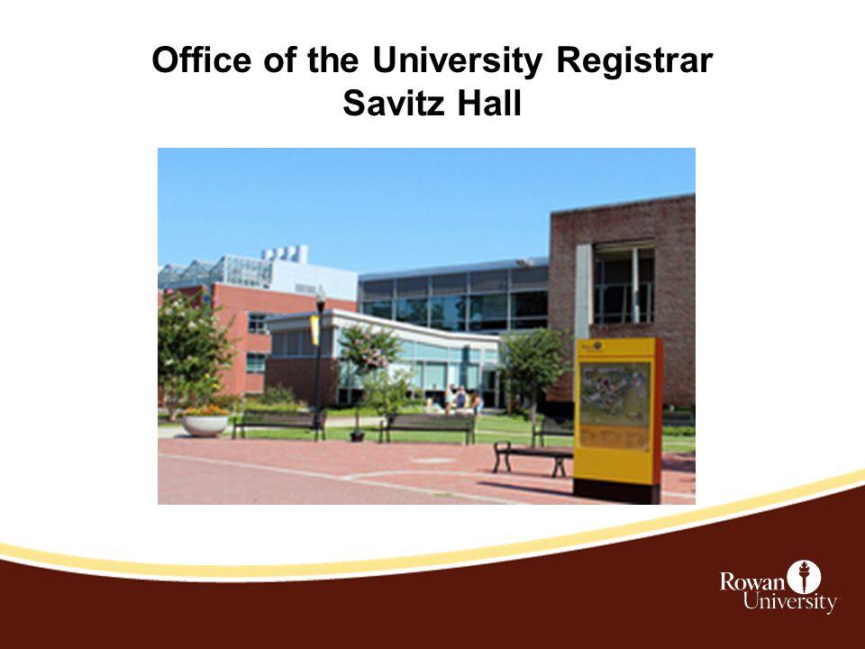 Office of the University Registrar Savitz Hall