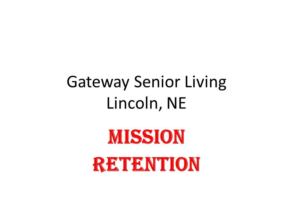 Gateway Senior Living Lincoln, NE Mission Retention