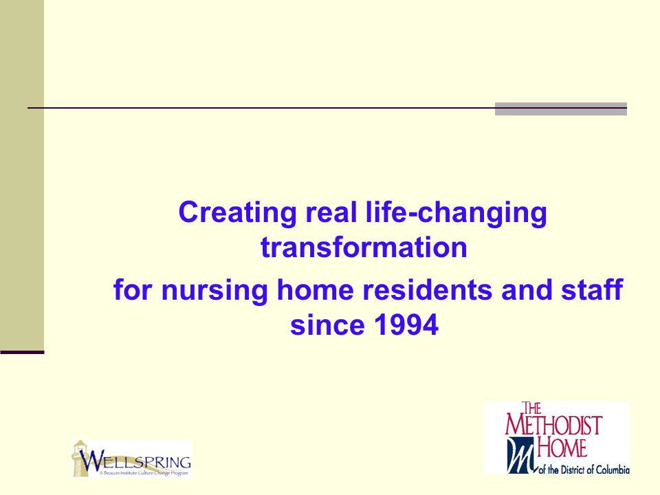 Creating real life-changing transformation for nursing home residents and staff since 1994