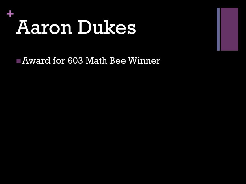 + Aaron Dukes Award for 603 Math Bee Winner