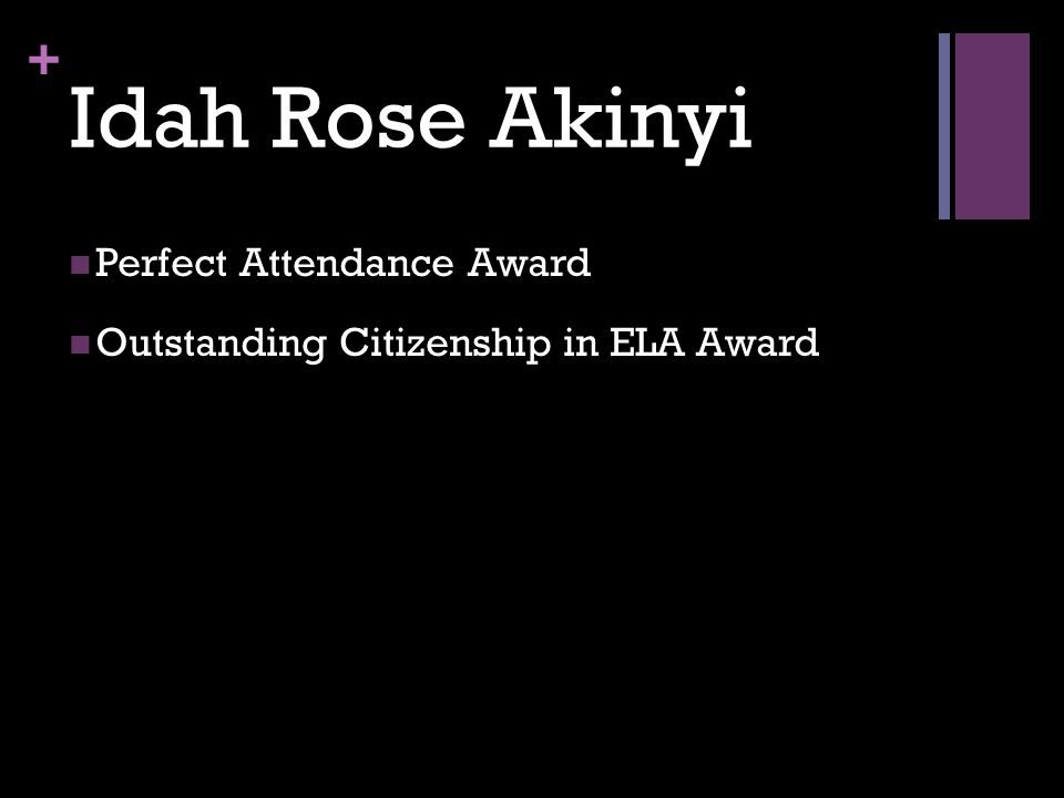 + Idah Rose Akinyi Perfect Attendance Award Outstanding Citizenship in ELA Award