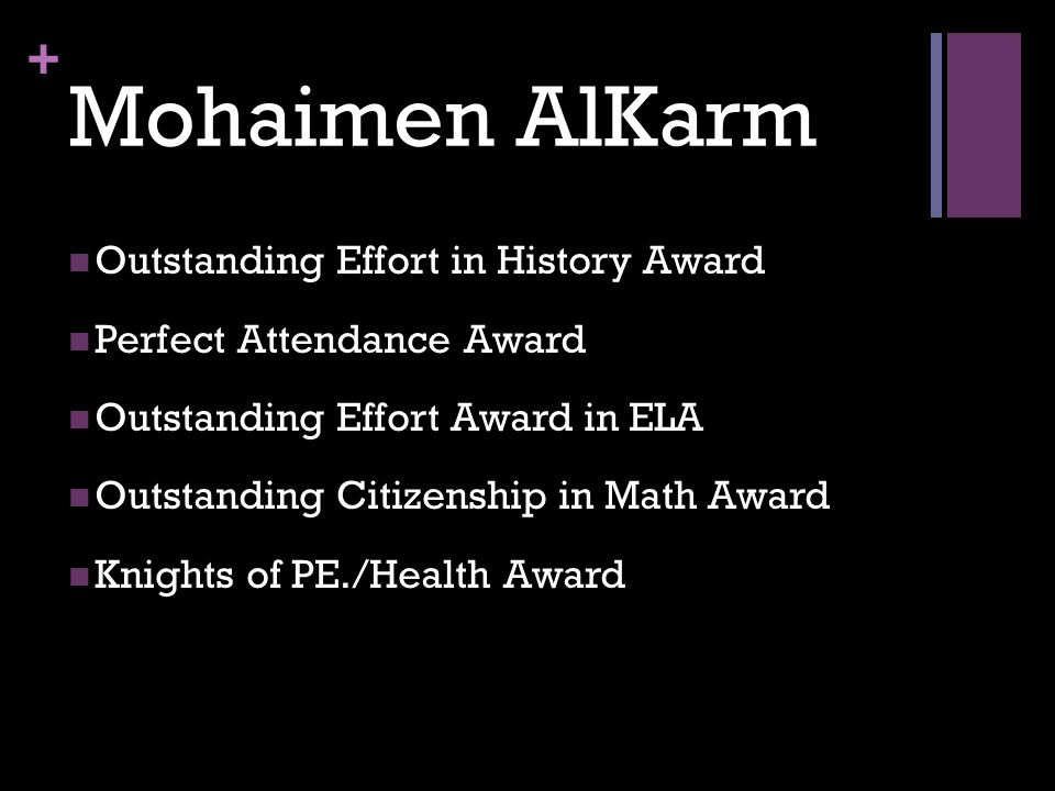 + Mohaimen AlKarm Outstanding Effort in History Award Perfect Attendance Award Outstanding Effort Award in ELA Outstanding Citizenship in Math Award K