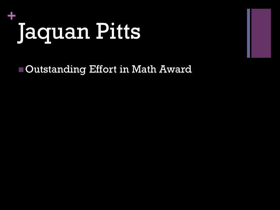 + Jaquan Pitts Outstanding Effort in Math Award