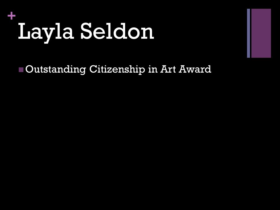 + Layla Seldon Outstanding Citizenship in Art Award
