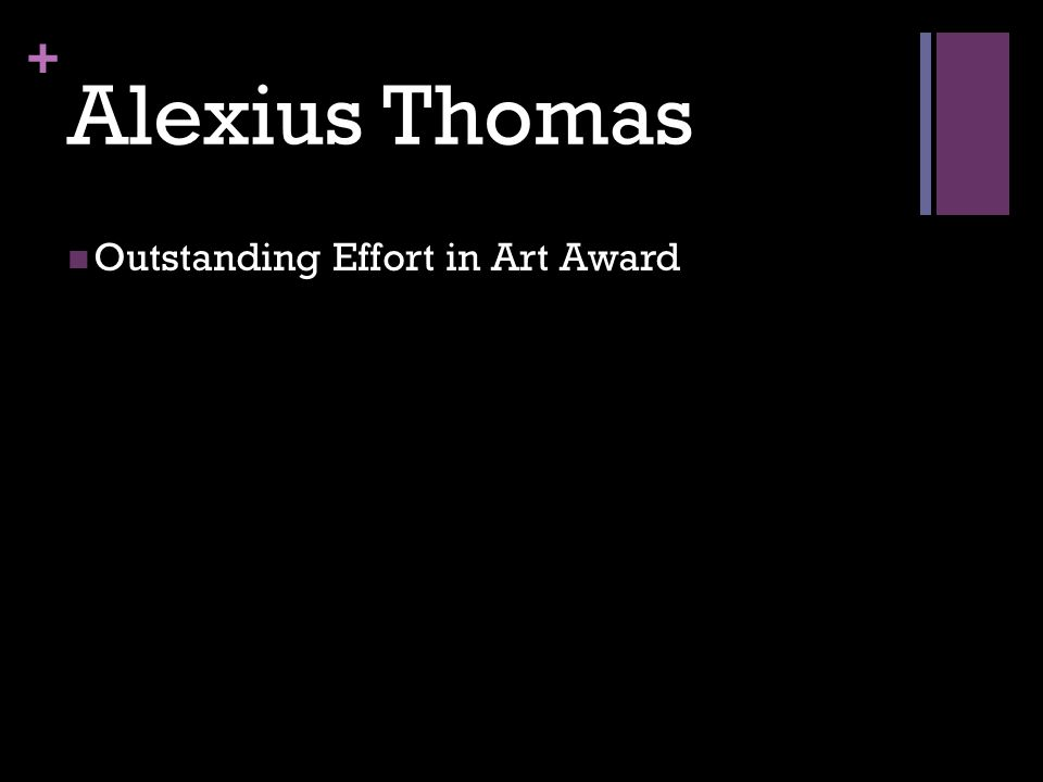 + Alexius Thomas Outstanding Effort in Art Award