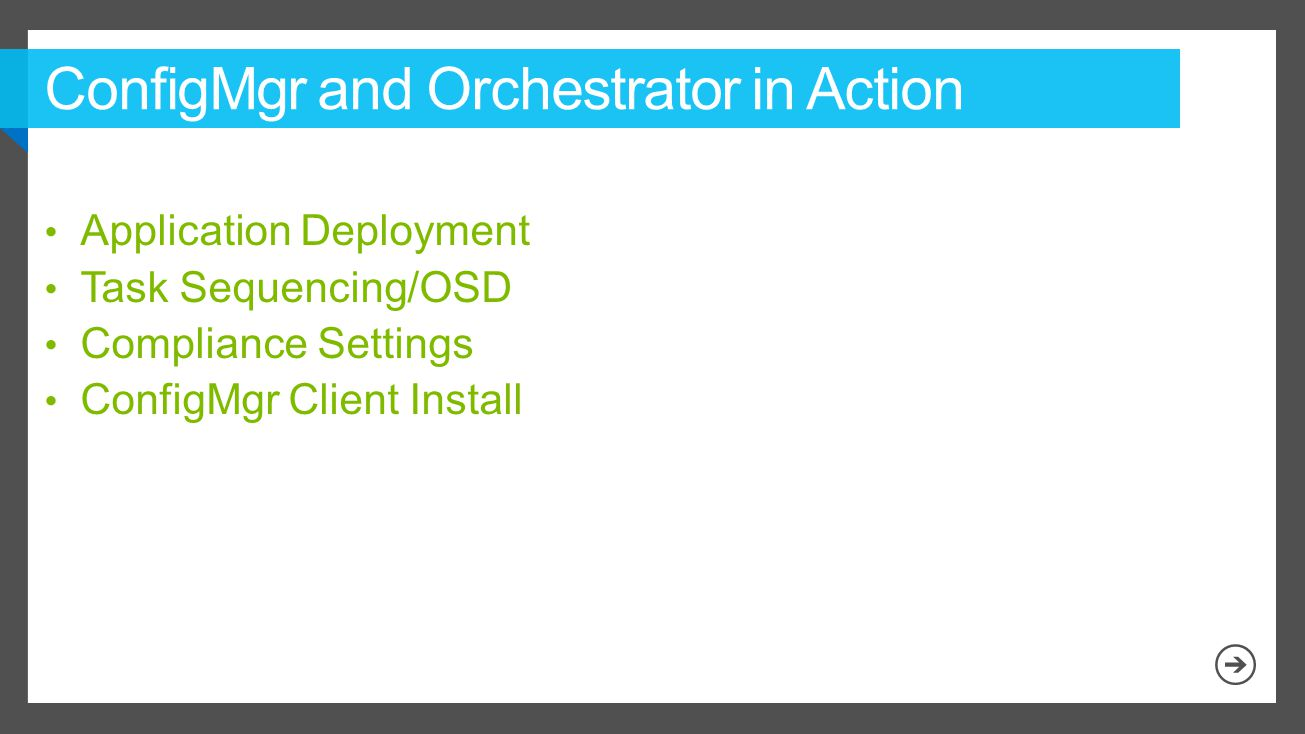 ConfigMgr and Orchestrator in Action