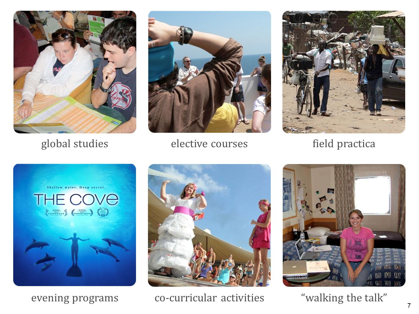 "7 field practica ""walking the talk""co-curricular activities global studieselective courses evening programs"