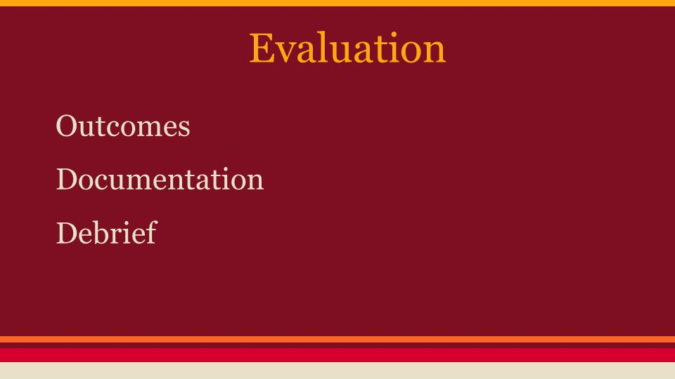 Evaluation Outcomes Documentation Debrief