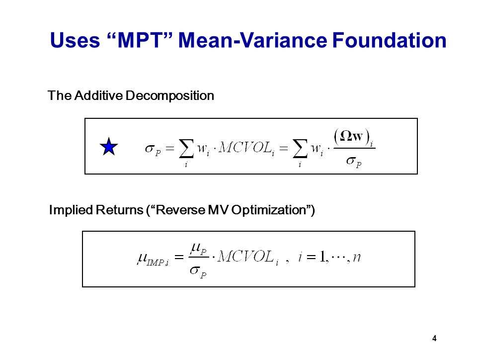 "4 The Additive Decomposition Uses ""MPT"" Mean-Variance Foundation Implied Returns (""Reverse MV Optimization"")"