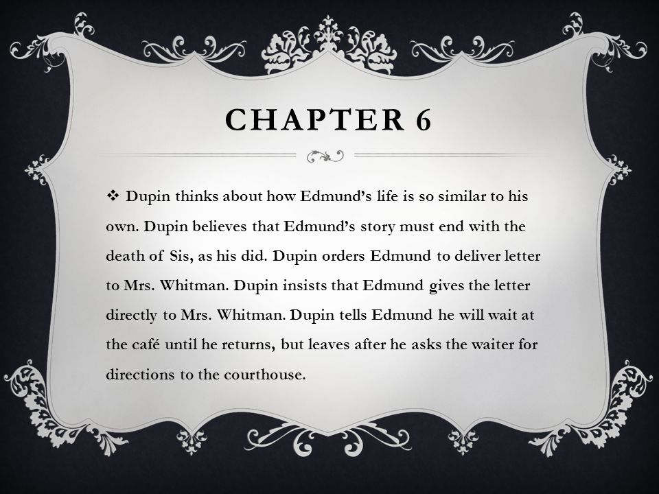 CHAPTER 7 Edmund races to Mrs.Helen Whitman's house.