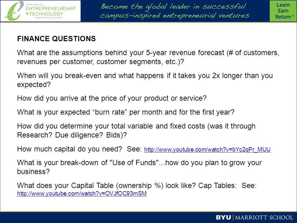 FINANCE QUESTIONS What are the assumptions behind your 5-year revenue forecast (# of customers, revenues per customer, customer segments, etc.).