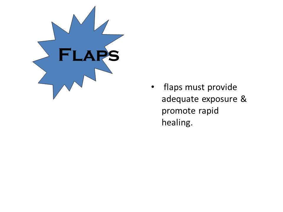 The term flap indicates a section of soft tissue.