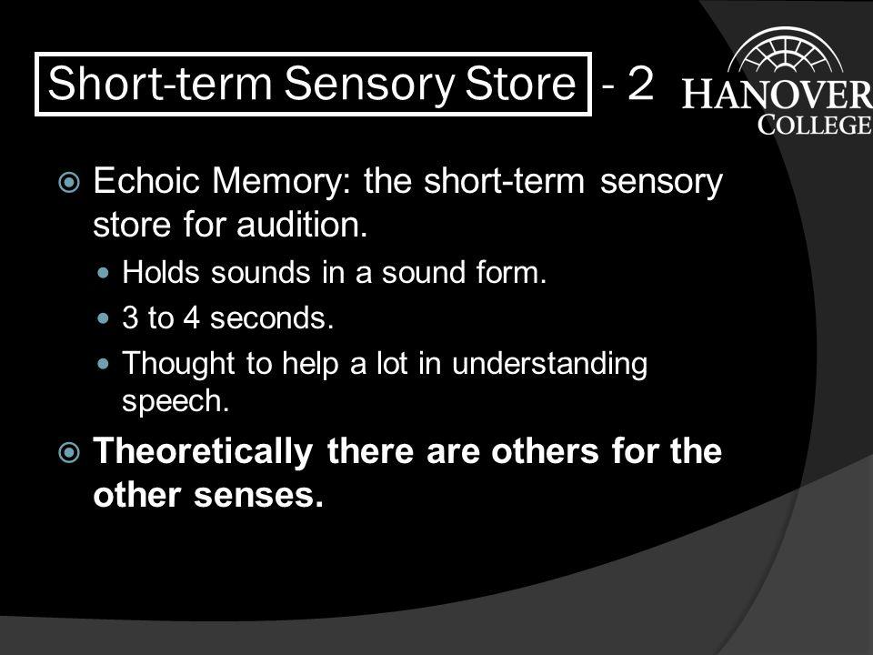 Short-term Sensory Store XOPJTBUIANRZXOPJTBUIANRZ DPUXRQFGLMBEDPUXRQFGLMBE