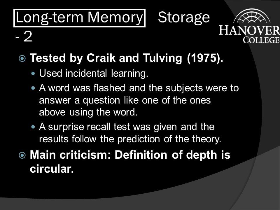 Long-term Memory Storage  Levels of Processing Model of Memory, Craik and Lockhart (1972).