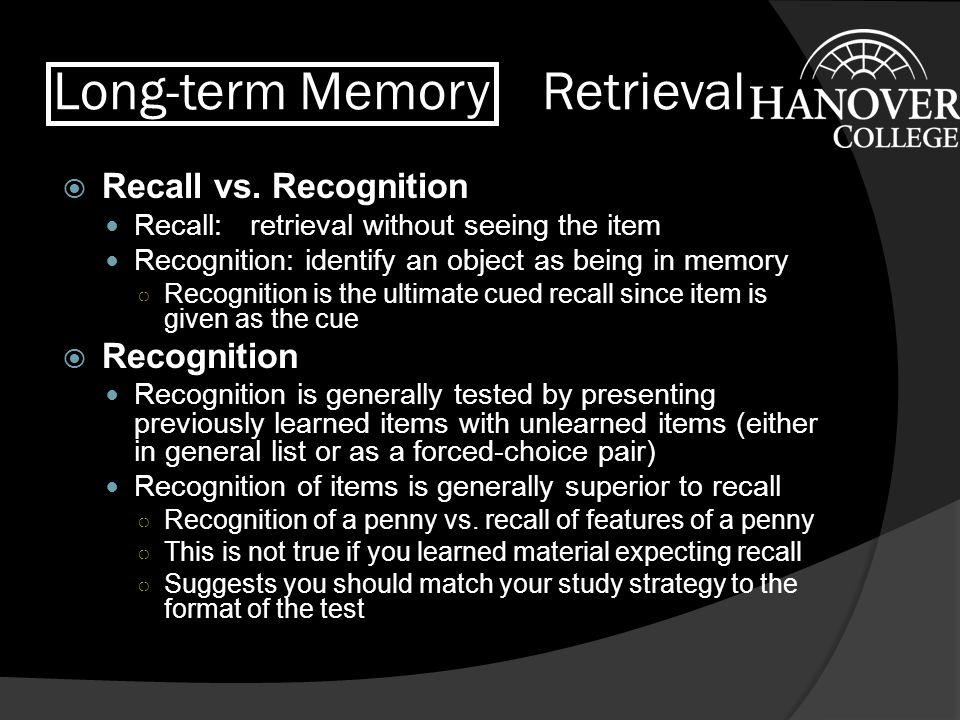 Long-term Memory Forgetting - 2  Facilitating Retrieval: Cues DEFINITION: any stimulus that improves retrieval.