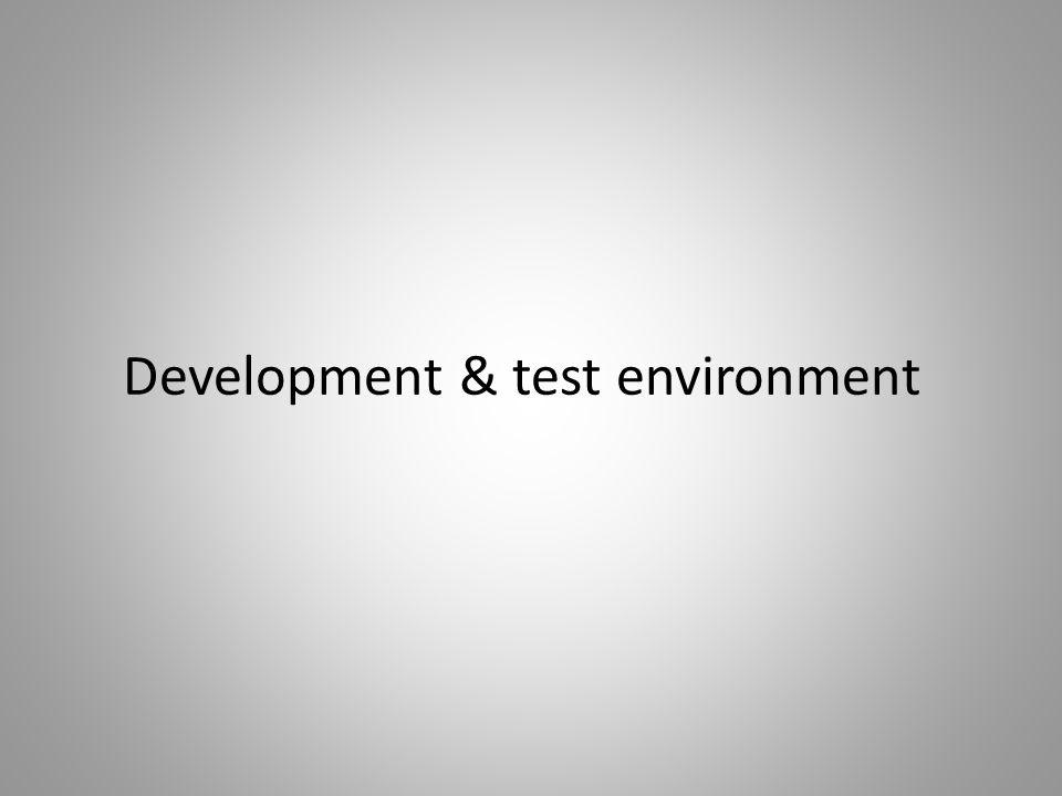 Development & test environment