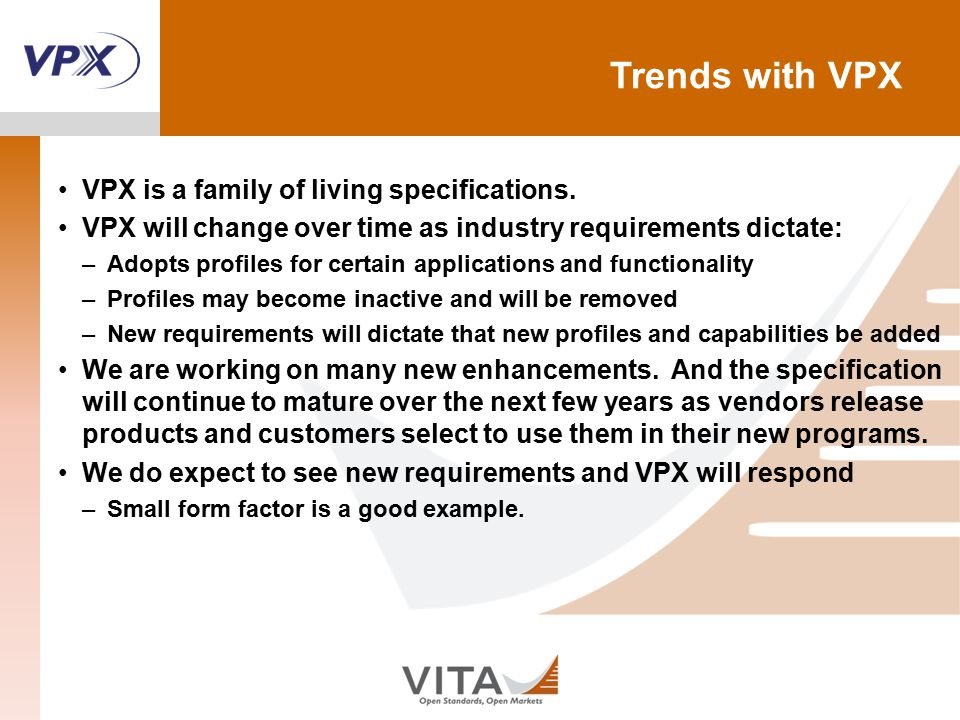 Trends with VPX VPX is a family of living specifications.