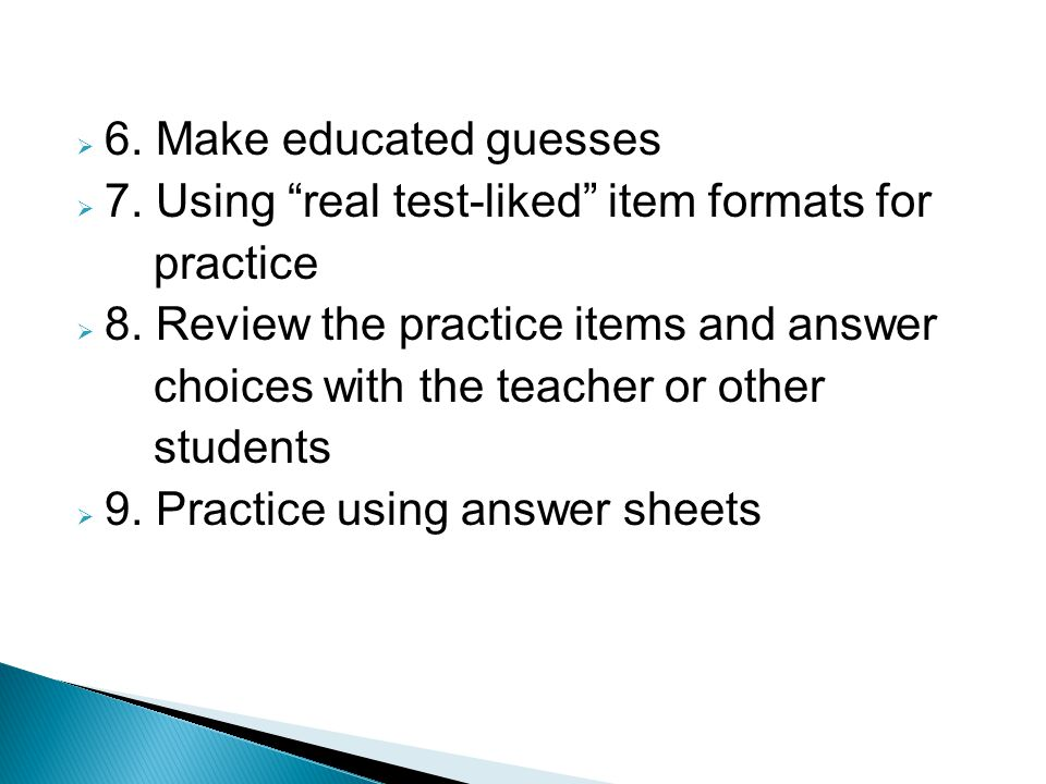  6. Make educated guesses  7. Using real test-liked item formats for practice  8.