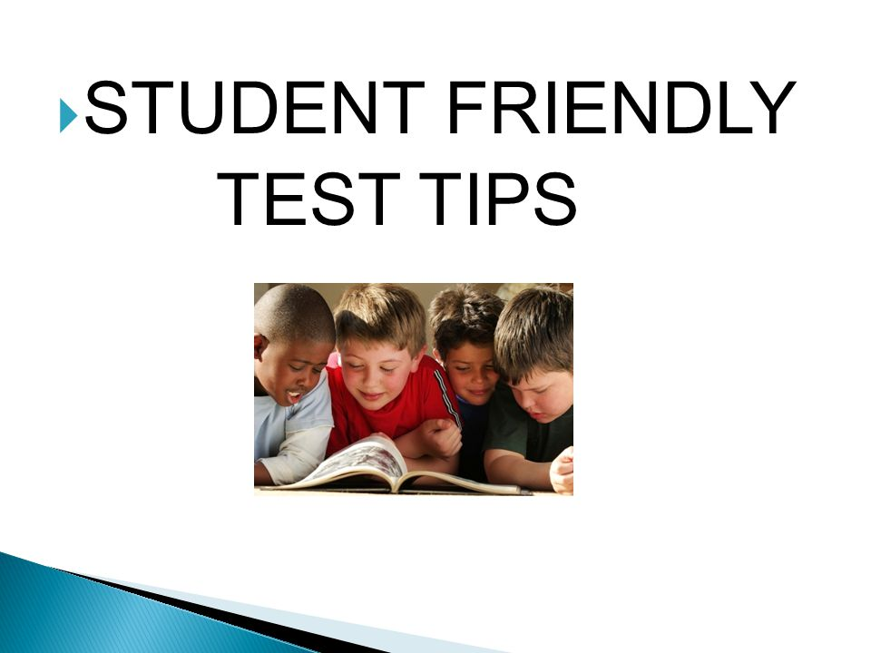  STUDENT FRIENDLY TEST TIPS