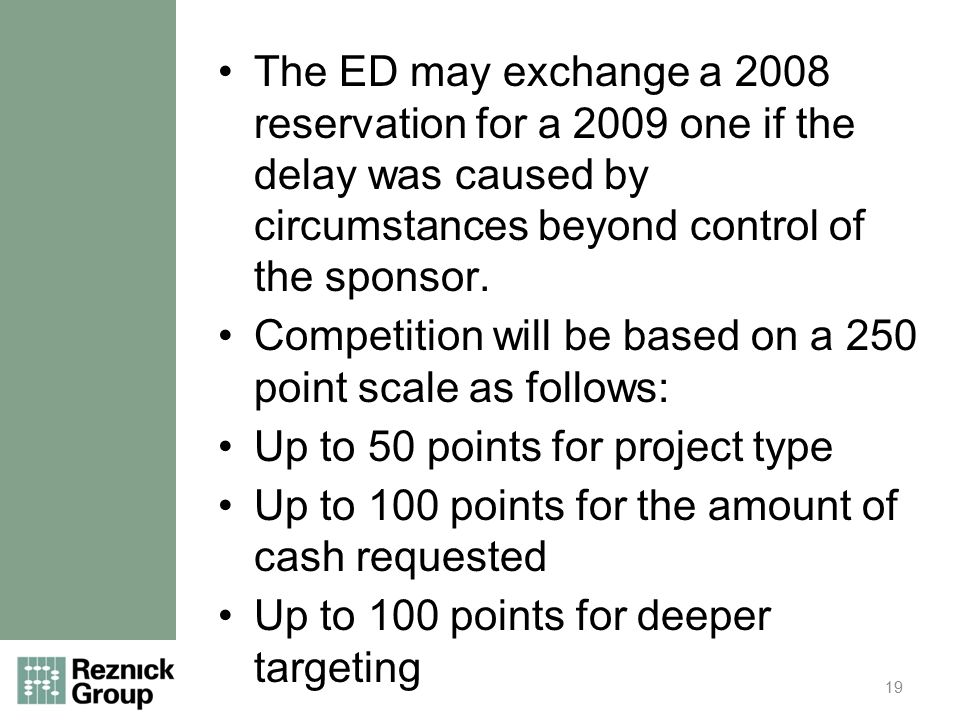 The ED may exchange a 2008 reservation for a 2009 one if the delay was caused by circumstances beyond control of the sponsor.
