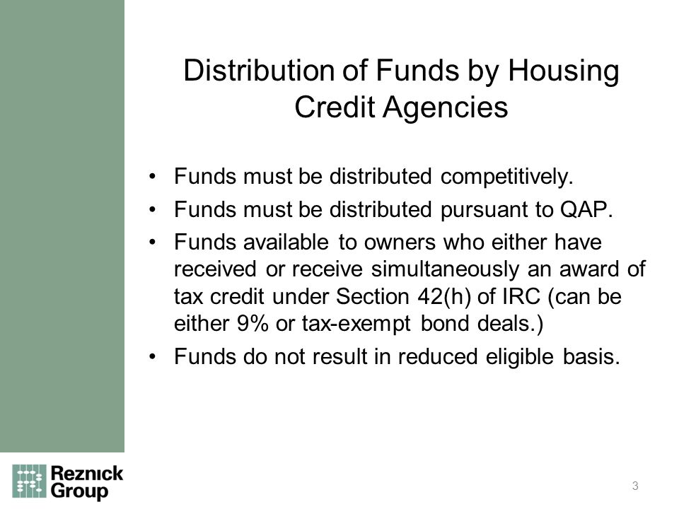 Distribution of Funds by Housing Credit Agencies Funds must be distributed competitively.