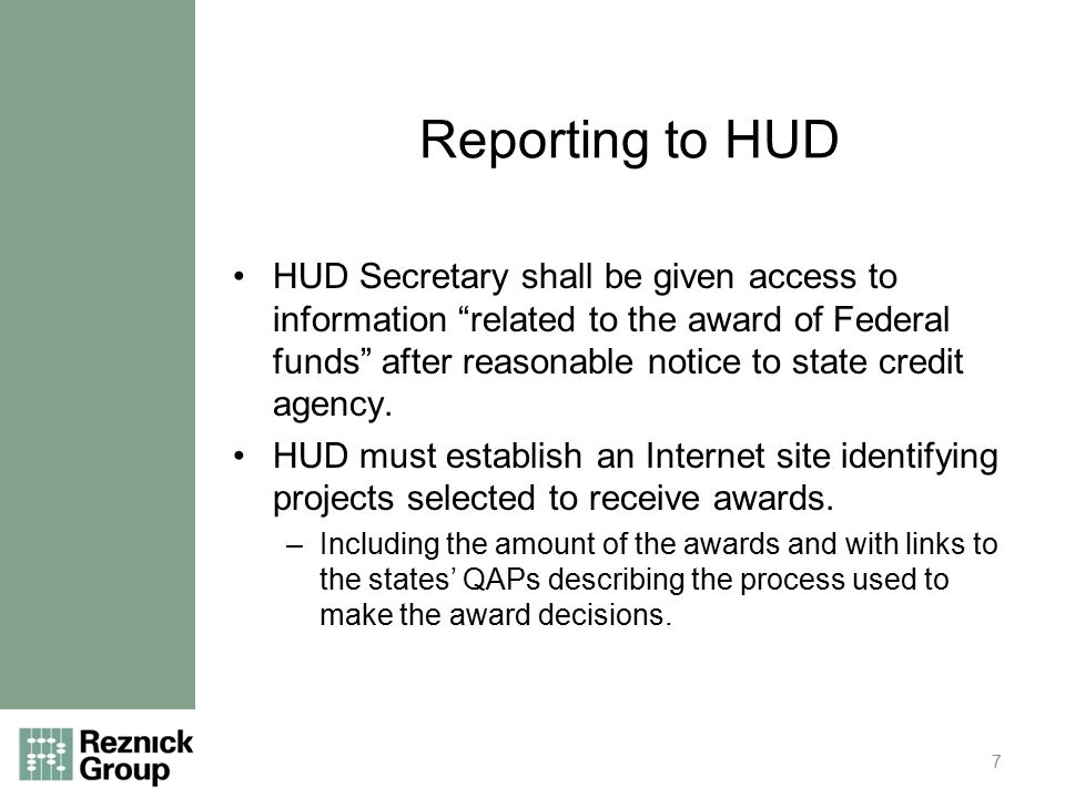 Reporting to HUD HUD Secretary shall be given access to information related to the award of Federal funds after reasonable notice to state credit agency.