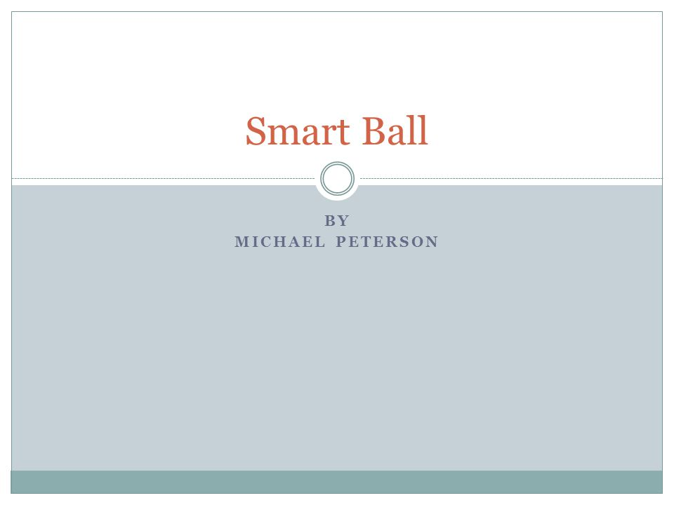 BY MICHAEL PETERSON Smart Ball