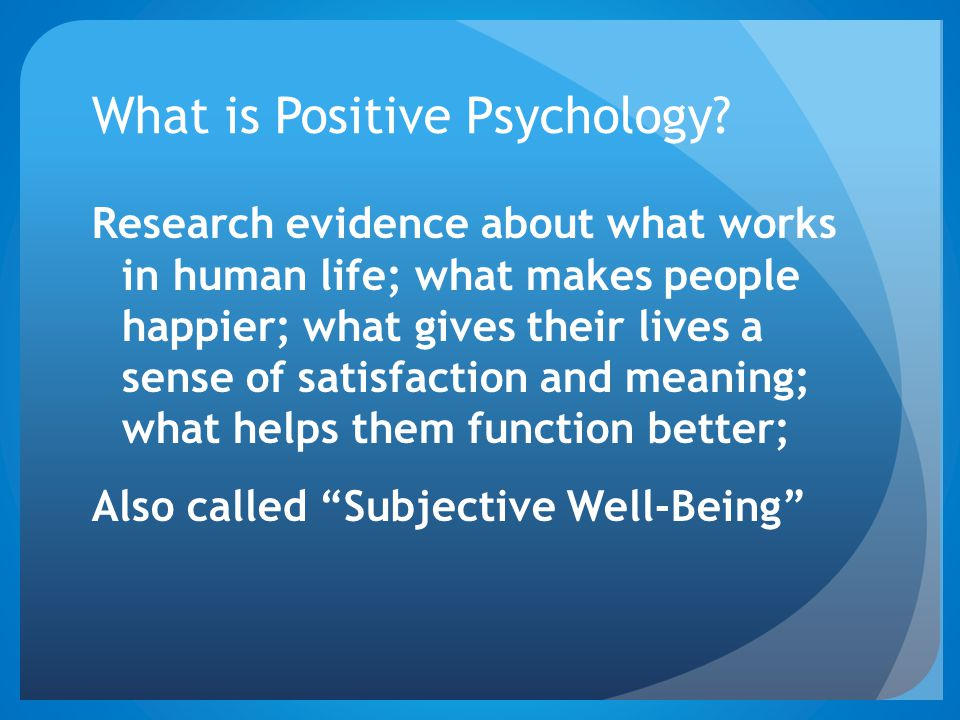 What is Positive Psychology.