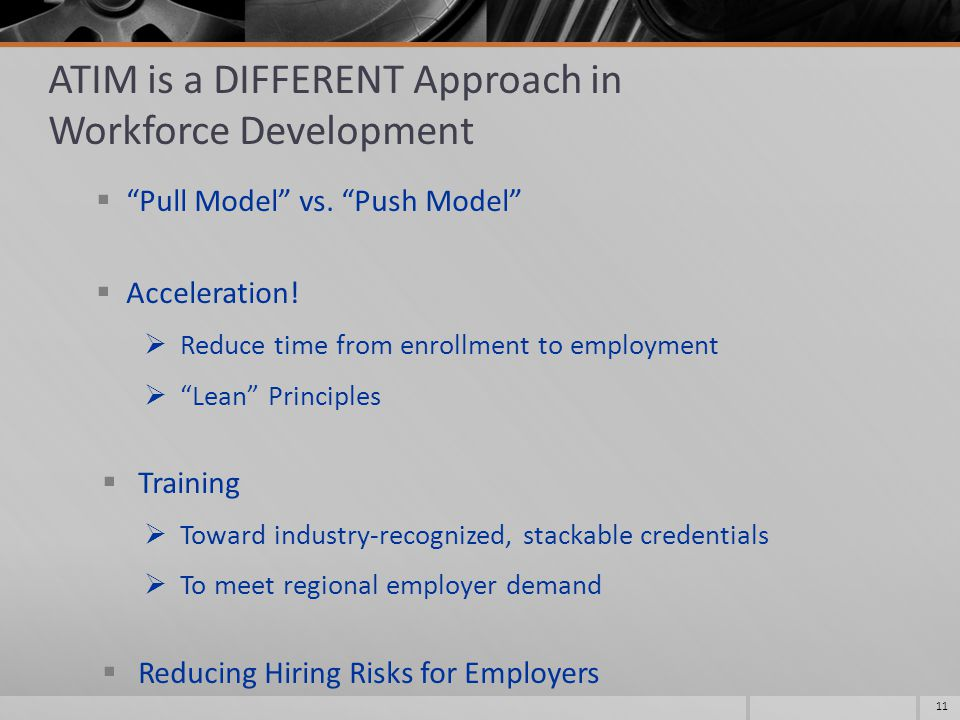 ATIM is a DIFFERENT Approach in Workforce Development  Pull Model vs.
